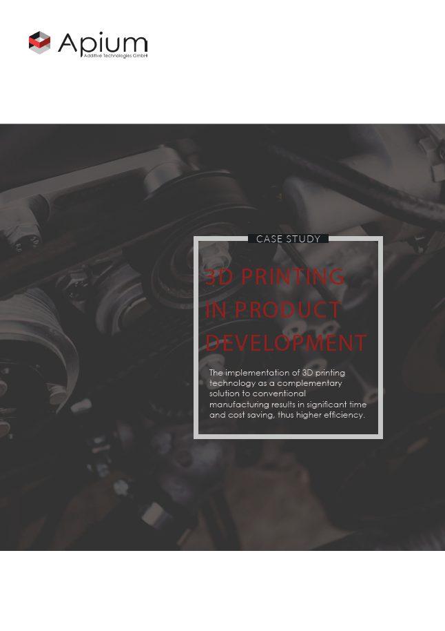 Apium Fallstudie - 3D Druck in der Produktentwicklung