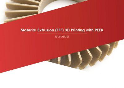 eGuide: 3D Druck mit PEEK mit dem Schmelzschichtverfahren